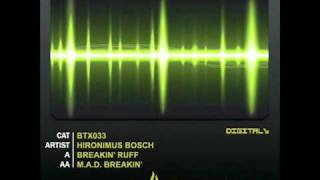 Hironimus-Bosch   M A D  Breakin Original Mix