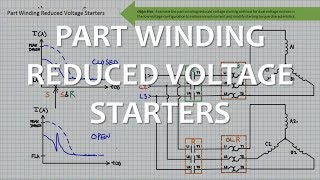 Part Winding Reduced Voltage Starters (Full Lecture)