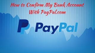 Paypal | How to Confirm My Bank Account With PayPal