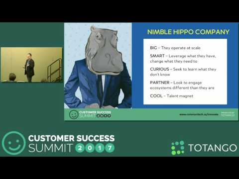 [Track 1] Creating a Nimble Hippo Company - Customer Success Summit 2017