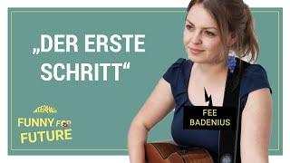 Funny for Future: Fee Badenius – Der erste Schritt