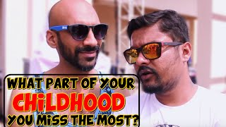 What Part of Your Childhood You Miss the Most? | Children
