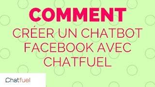 Comment créer un chatbot sur Facebook 1/2 (je filme mon écran)
