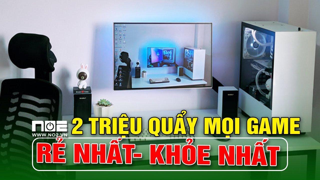 Máy tính 2 TRIỆU CÂN ĐƯỢC CẢ THẾ GIỚI GAME  BÃO CỰC MẠNH