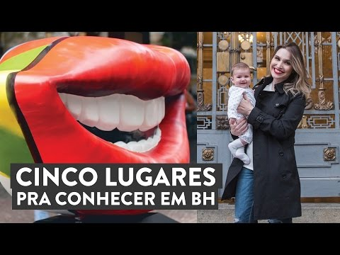 Cinco lugares pra conhecer em BH - Por Lu Ferreira - Chata de Galocha