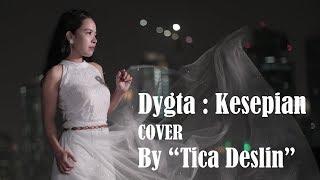 Dygta - Kesepian (cover By Tica Deslin)
