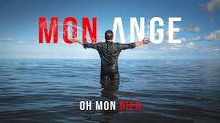 Mon ange [CLIP OFFICIEL] - Oh mon Dieu !