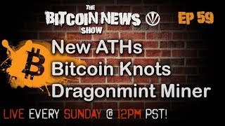 Bitcoin News #59 - New ATHs, Bitcoin Knots, Dragonmint Miners