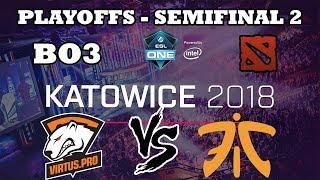 DOTA 2 STREAM - Virtus pro vs Fnatic BO3 ESL ONE Katowice 2018