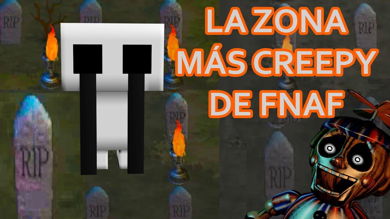 LA ZONA MÁS CREEPY DE FNAF WOLRD