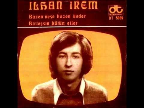 İlhan İrem - Bazen Neşe Keder & Birleşsin Bütün Eller (1973)