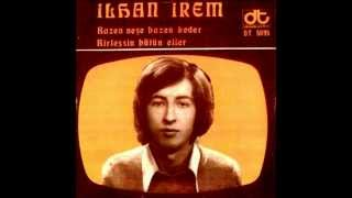 Video İlhan İrem - Bazen Neşe Keder & Birleşsin Bütün Eller (1973) download MP3, 3GP, MP4, WEBM, AVI, FLV November 2018