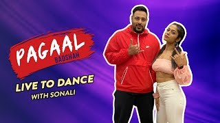 Paagal - Badshah X LiveToDance with Sonali
