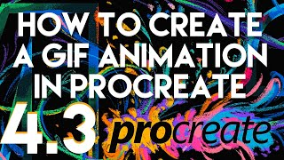 How to create a GIF animation in Procreate 4.3