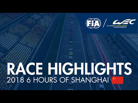 #WEC - 2018 #6hShanghai - Race Highlights