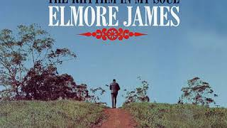 Elmore James The Blues In My Heart The Rhythm In My Soul 1969 Album.mp3