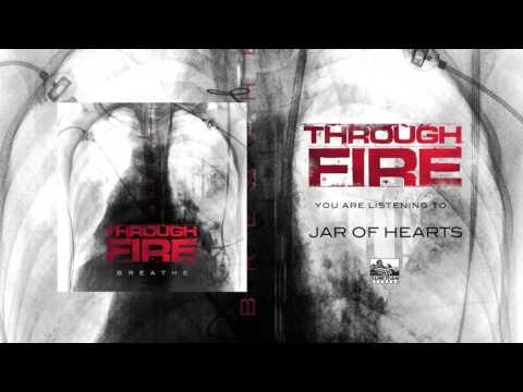 THROUGH FIRE  Jar of Hearts