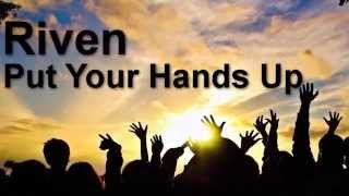 Download RIV3N - Put Your Hands Up (Original Mix) MP3 song and Music Video
