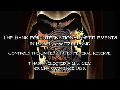 The US Federal Reserve Is Controlled By The Bank For International Settlements