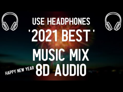 🔊2021 BEST MUSIC MIX🎵 (8D AUDIO)🎧   HAPPY NEW YEAR🥳