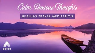 CALM ANXIOUS THOUGHTS Healing Prayer Meditation