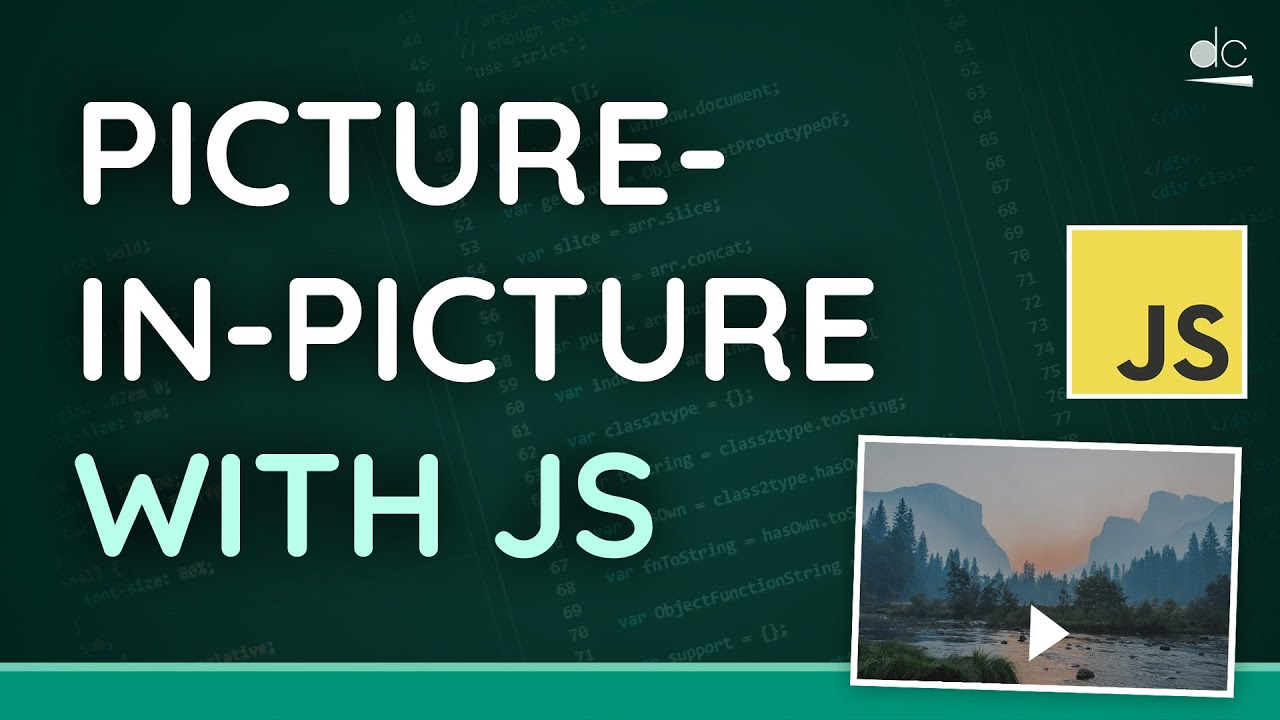 Picture-in-Picture on The Web - HTML and JavaScript Tutorial