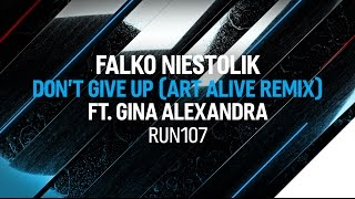 Falko Nieskolik ft. Gina Alexandra - Don't Give Up (Art Alive Remix)