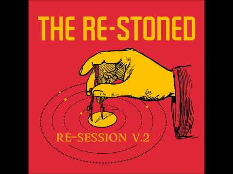 The Re-Stoned - Re​ -Session V​.​2 (Full Album 2013)