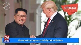 Lãnh đạo Kim Jong-un có thể sắp thăm Việt Nam