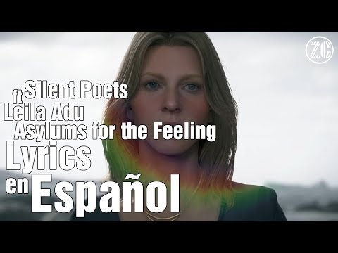 Silent Poets feat Leila Adu - Asylums for the Feeling - Lyrics en Español