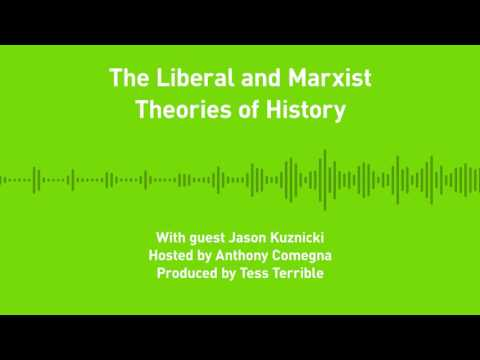 Liberty Chronicles, Ep. 3: The Liberal and Marxist Theories of History