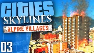 Cities: Skylines Natural Disasters | Alpine Villages | Part 3
