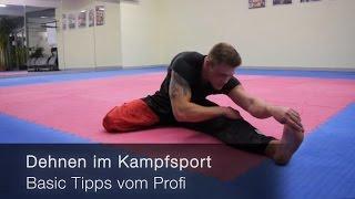 Dehnen im Kampfsport - Basic Tipps vom Profi