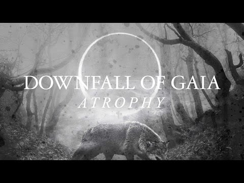 """Downfall of Gaia """"Atrophy"""" (LYRIC VIDEO)"""