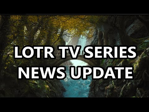 The Lord Of The Rings TV Series  Update