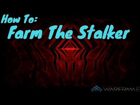 Warframe -  How To: Farm the Stalker