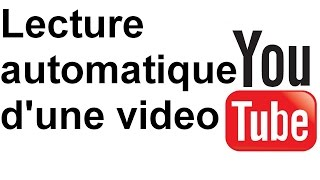 Comment lire automatiquement une video youtube ?