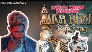 Danish Zehen New Rap ll Miya Bhai ll Ruhan Arshad ll Hyedrabadi song ll Official Song