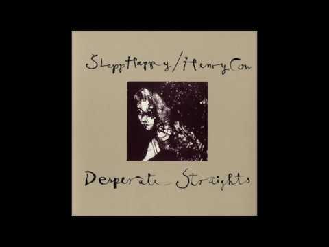 Slapp Happy & Henry Cow - Desperate Straights