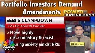 SEBI Changes FPI Rules | Portfolio Investors Demand Amendments | CNBC TV18