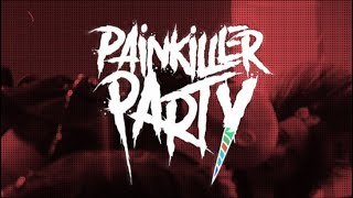 PAINKILLER PARTY - We're so fucking true