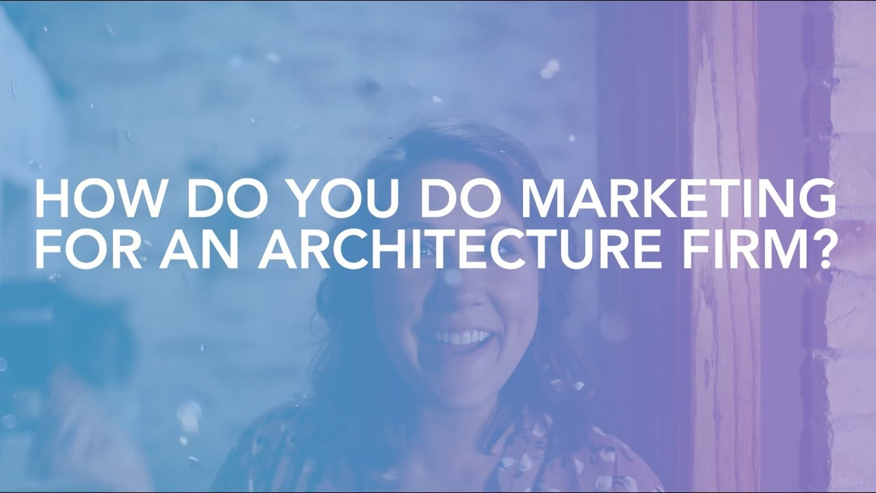 A Must Read How To Market My Architecture Firm