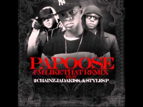 Papoose - I'm Like That (Ft. 2 Chainz, Jadakiss and Styles P)