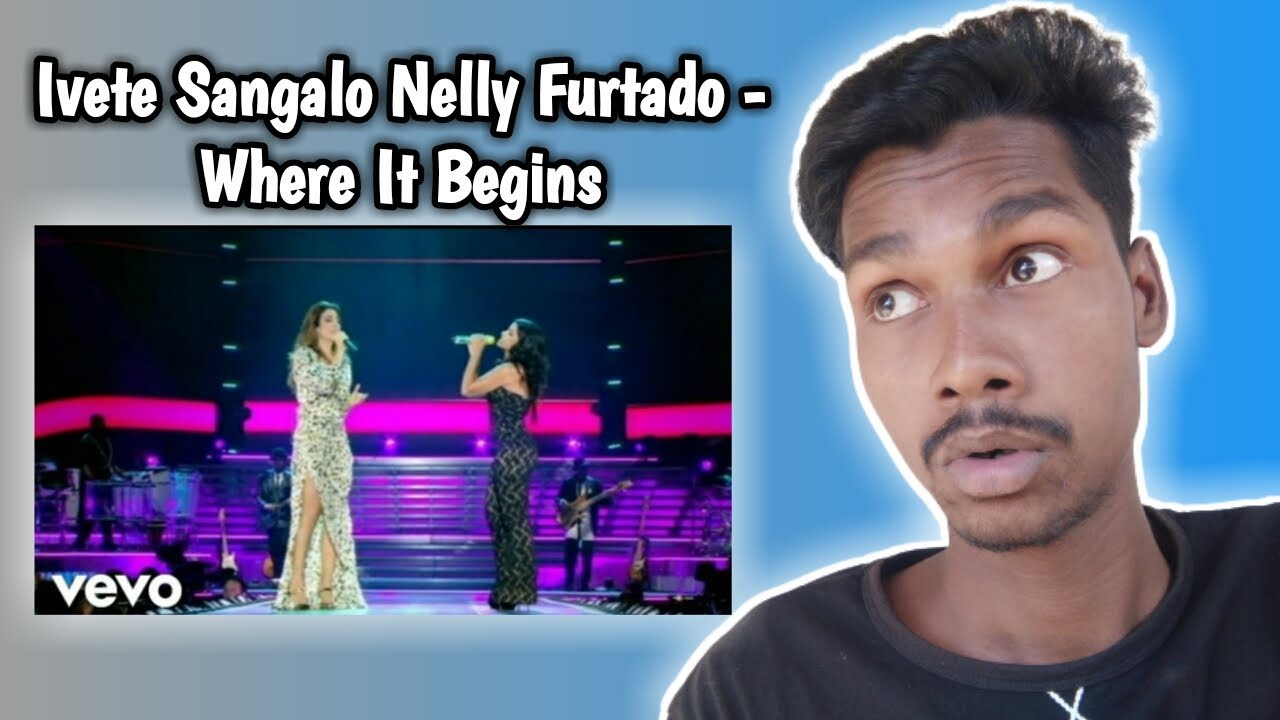 Download INDIAN REACT TO Ivete Sangalo, Nelly Furtado - Where It Begins | Esau Baru