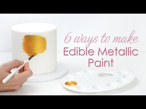 Best  6 Ways To Make Metallic Edible Paint For Your Cakes