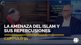 La Amenaza del Islam y sus Repercusiones   Cap #91   Entendiendo Los Tiempos - Temporada 2
