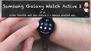Samsung Galaxy Watch Active 2 | #3 - Erste Schritte - Menüs erklärt etc. (Deutsch / German)