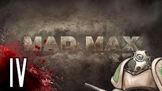 Let's Play Mad Max PC - Mel Hardy'd - Part 4