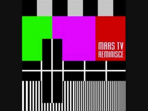 Mars TV - Reminisce
