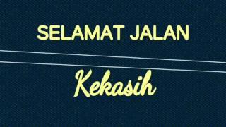 SELAMAT JALAN KEKASIH ^RITA EFFENDY^lirik by Iim Terifarah